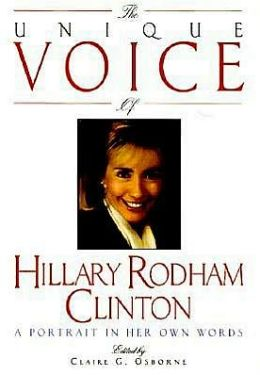 The Unique Voice of Hillary Rodham Clinton: A Portrait in Her Own Words