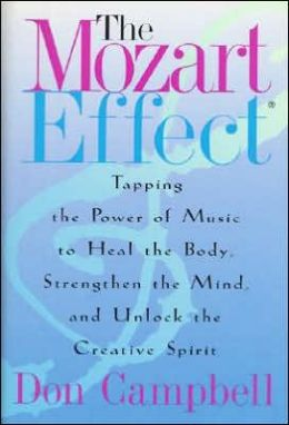 Mozart Effect: Tapping the Power of Music to Heal the Body, Strengthen the Mind and Unlock the Creative Spirit
