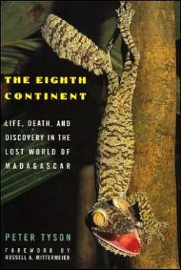 Eighth Continent: Life, Death and Discovery in the Lost World of Madagascar
