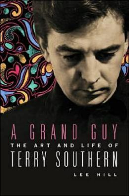 A Grand Guy: The Art and Life of Terry Southern