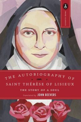 Autobiography of Saint Therese of Lisieux: The Story of a Soul