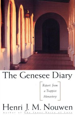 The Genesee Diary: Report from a Trappist Monastery: Report from a Trappist Monastery