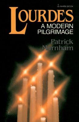 Lourdes: A Modern Pilgrimage