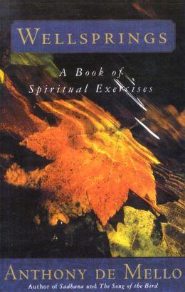 Wellsprings: A Book of Spiritual Exercises: A Book of Spiritual Exercises