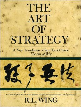 The Art of Strategy: A New Translation of Sun Tzu's Classic, The Art of War