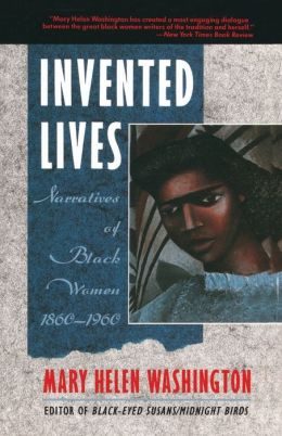 Invented Lives: Narratives of Black Women 1860-1960