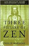 The Three Pillars of Zen: Teaching, Practice, and Enlightenment
