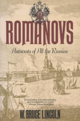 The Romanovs: Autocrats of All the Russias: Autocrats of All the Russias