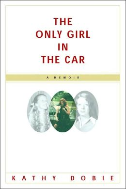 Only Girl in the Car: A Memoir