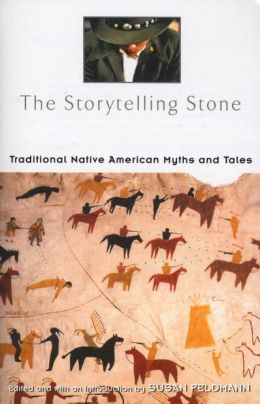 The Storytelling Stone: Traditional Native American Myths and Tales