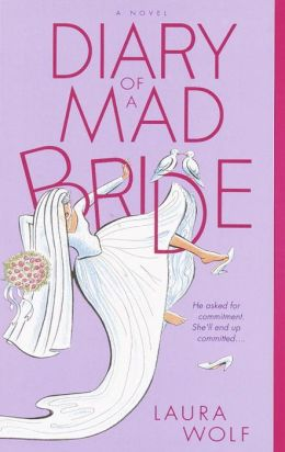 Diary of a Mad Bride: He Asked for Commitment. She'll End Up Committed....