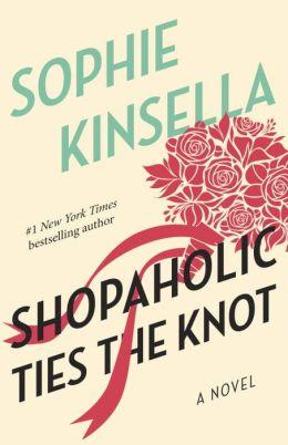 Shopaholic Ties the Knot (Shopaholic Series #3)