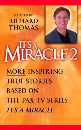 It's A Miracle 2: More Inspiring True Stories Based On The Pax Tv Series,