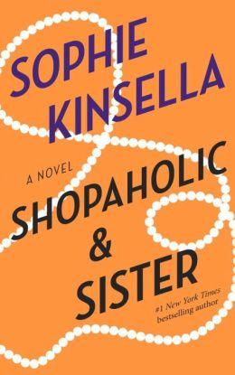 Shopaholic and Sister (Shopaholic Series #4)