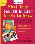 Book Cover Image. Title: What Your Fourth Grader Needs to Know:  Fundamentals of a Good Fourth-Grade Education, Author: E. D. Hirsch Jr.
