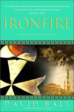 Ironfire: An Epic Novel of Love and War