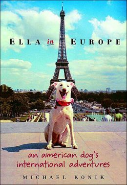 Ella in Europe: An American Dog Travels through Europe