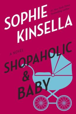 Shopaholic and Baby (Shopaholic Series #5)