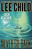 Book Cover Image. Title: Never Go Back (Jack Reacher Series #18), Author: Lee Child
