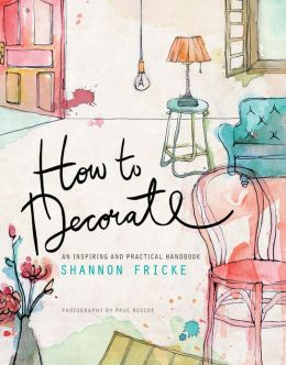 How to Decorate: An Inspiring and Practical Handbook