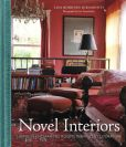 Book Cover Image. Title: Novel Interiors:  Living in Enchanted Rooms Inspired by Literature, Author: Lisa Borgnes Giramonti