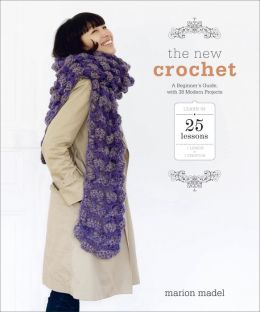 The New Crochet: A Beginner's Guide, with 38 Modern Projects