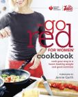 Book Cover Image. Title: American Heart Association The Go Red For Women Cookbook:  Cook Your Way to a Heart-Healthy Weight and Good Nutrition, Author: American Heart Association