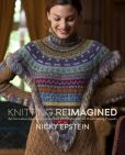 Book Cover Image. Title: Knitting Reimagined:  An Innovative Approach to Structure and Shape with 25 Breathtaking Projects, Author: Nicky Epstein