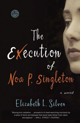The Execution of Noa P. Singleton: A Novel