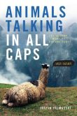 Book Cover Image. Title: Animals Talking in All Caps:  It's Just What It Sounds Like, Author: Justin Valmassoi