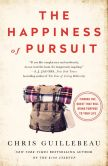 Book Cover Image. Title: The Happiness of Pursuit:  Finding the Quest That Will Bring Purpose to Your Life, Author: Chris Guillebeau