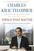 Book Cover Image. Title: Things That Matter:  Three Decades of Passions, Pastimes and Politics, Author: Charles Krauthammer