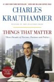 Book Cover Image. Title: Things That Matter:  Three Decades of Passions, Pastimes, and Politics, Author: Charles Krauthammer