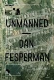 Unmanned by Dan Fesperman