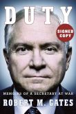 Book Cover Image. Title: Duty:  Memoirs of a Secretary at War (Signed Edition), Author: Robert M. Gates