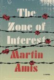 Book Cover Image. Title: The Zone of Interest, Author: Martin Amis