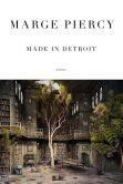 Book Cover Image. Title: Made in Detroit:  Poems, Author: Marge Piercy