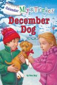 Book Cover Image. Title: Calendar Mysteries #12:  December Dog, Author: Ron Roy