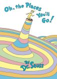 Book Cover Image. Title: Oh, the Places You'll Go!, Author: Dr. Seuss