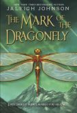 Book Cover Image. Title: The Mark of the Dragonfly, Author: Jaleigh Johnson