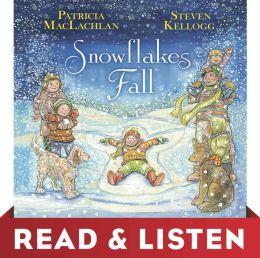 Snowflakes Fall: Read & Listen Edition
