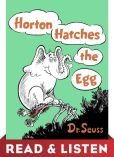 Book Cover Image. Title: Horton Hatches the Egg:  Read & Listen Edition, Author: Dr. Seuss