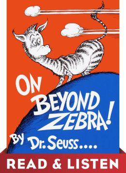 On Beyond Zebra!: Read & Listen Edition