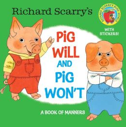 Richard Scarry's Pig Will and Pig Won't (Richard Scarry)