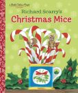 Book Cover Image. Title: Richard Scarry's Christmas Mice (Richard Scarry), Author: Richard Scarry