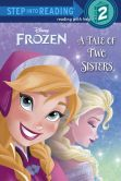 Book Cover Image. Title: A Tale of Two Sisters (Disney Frozen), Author: Melissa Lagonegro