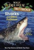 Book Cover Image. Title: Magic Tree House Fact Tracker #32:  Sharks and Other Predators: A Nonfiction Companion to Magic Tree House #53: Shadow of the Shark, Author: Mary Pope Osborne