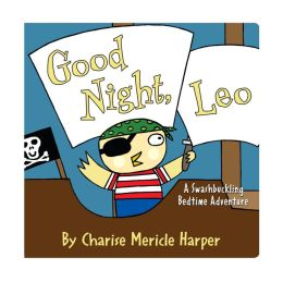 Good Night, Leo: A Swashbuckling Bedtime Adventure