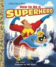 Book Cover Image. Title: How to Be a Superhero, Author: Sue Fliess