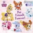 Book Cover Image. Title: Pet Friends Forever! (Disney Princess:  Palace Pets), Author: Courtney Carbone